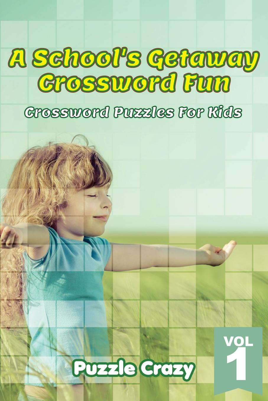 Puzzle Crazy A School.s Getaway Crossword Fun Vol 1. Crossword Puzzles For Kids wooden fun ball puzzle toy for kids wood
