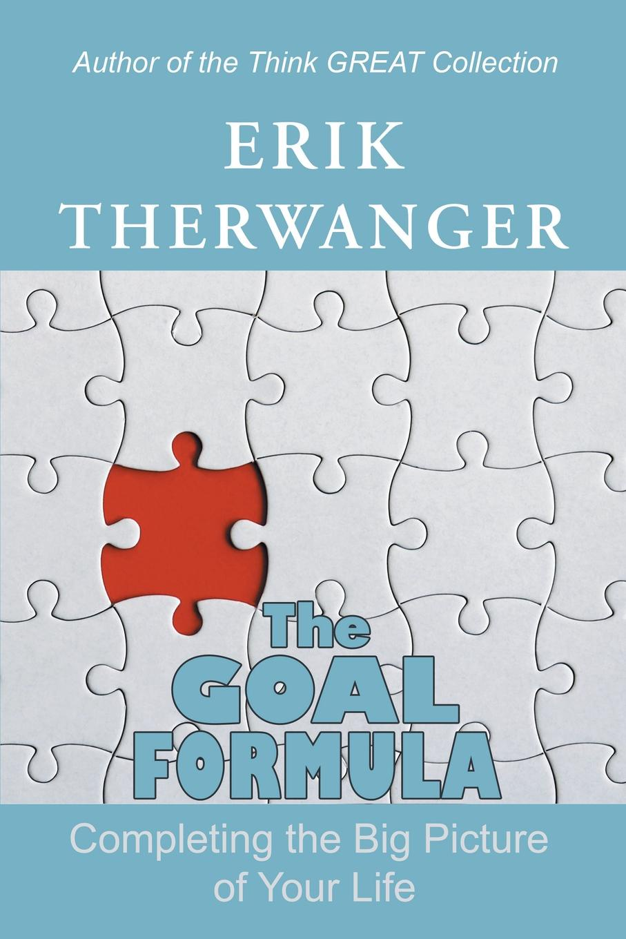 Erik Therwanger The Goal Formula. Completing the Big Picture of Your Life set wonders in the new year s plaid
