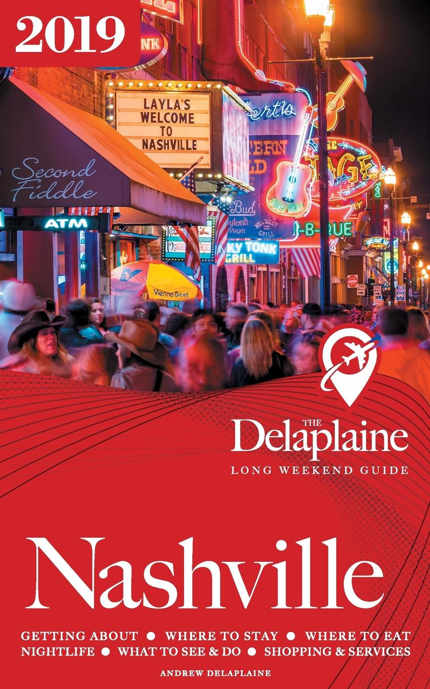 Andrew Delaplaine Nashville - The Delaplaine 2019 Long Weekend Guide t jones a guide to welsh part i