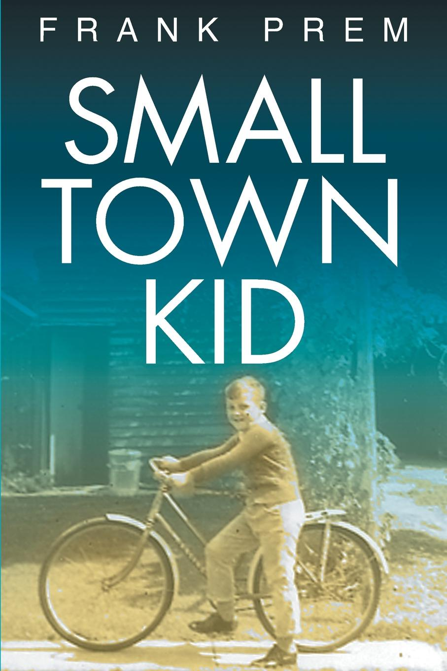 Frank Prem Small Town Kid