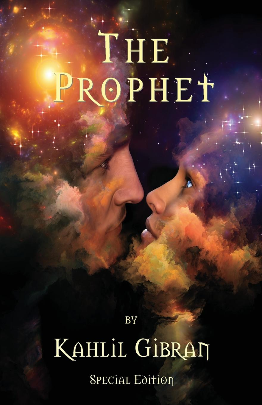 Kahlil Gibran The Prophet by Kahlil Gibran - Special Edition kahlil gibran the forerunner his parables and poems