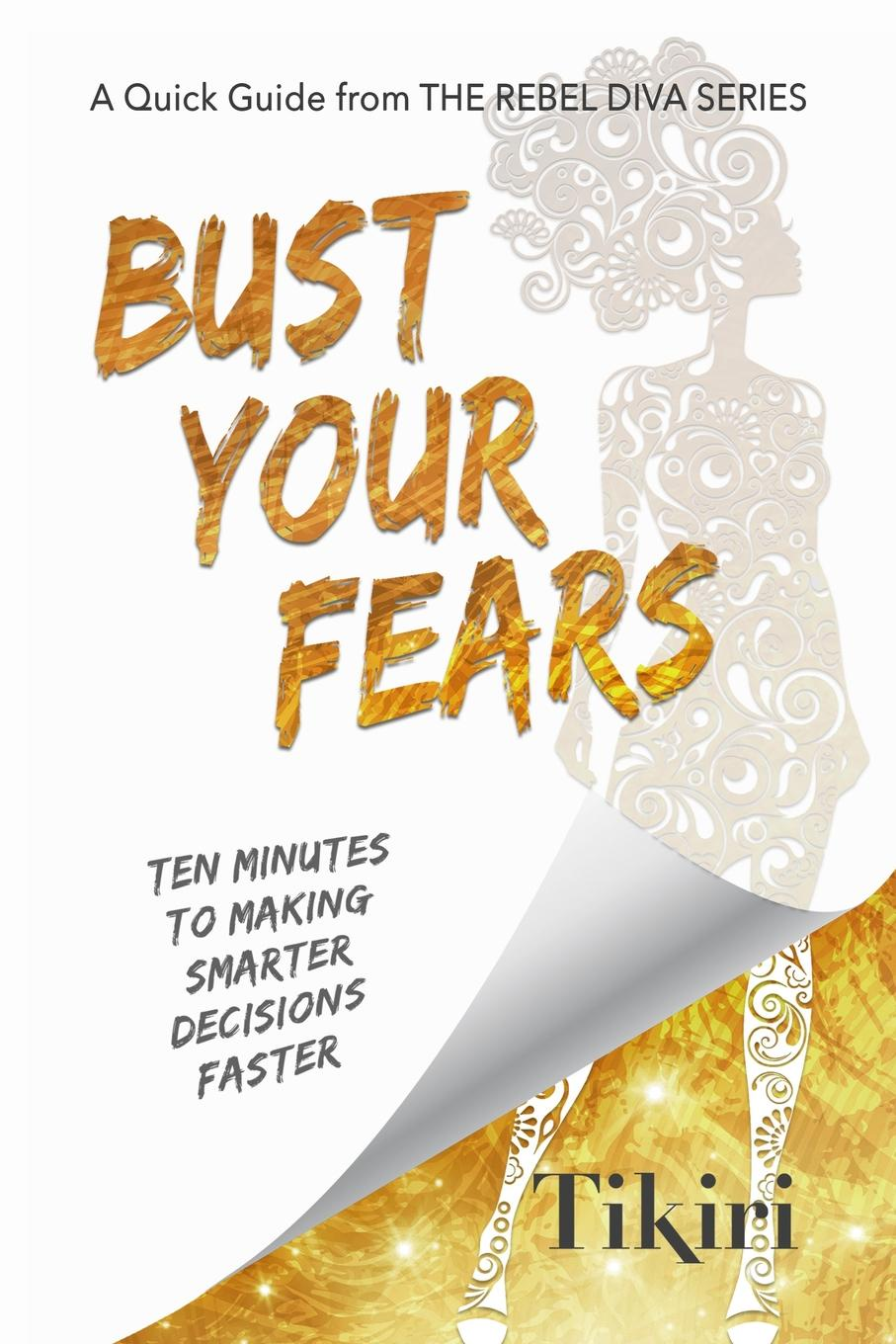 Tikiri Herath Bust Your Fears. A personal guide to making smarter decisions faster michael roberto a unlocking creativity how to solve any problem and make the best decisions by shifting creative mindsets