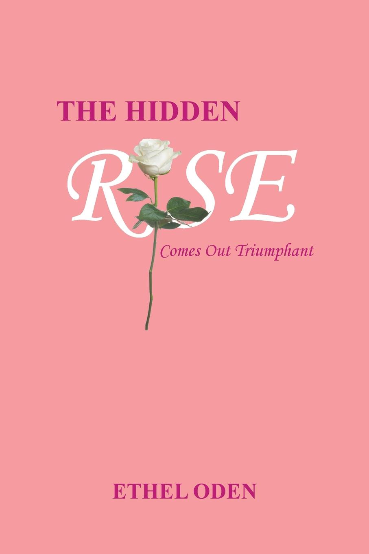 Ethel Oden The Hidden Rose françois nepveu the hidden life