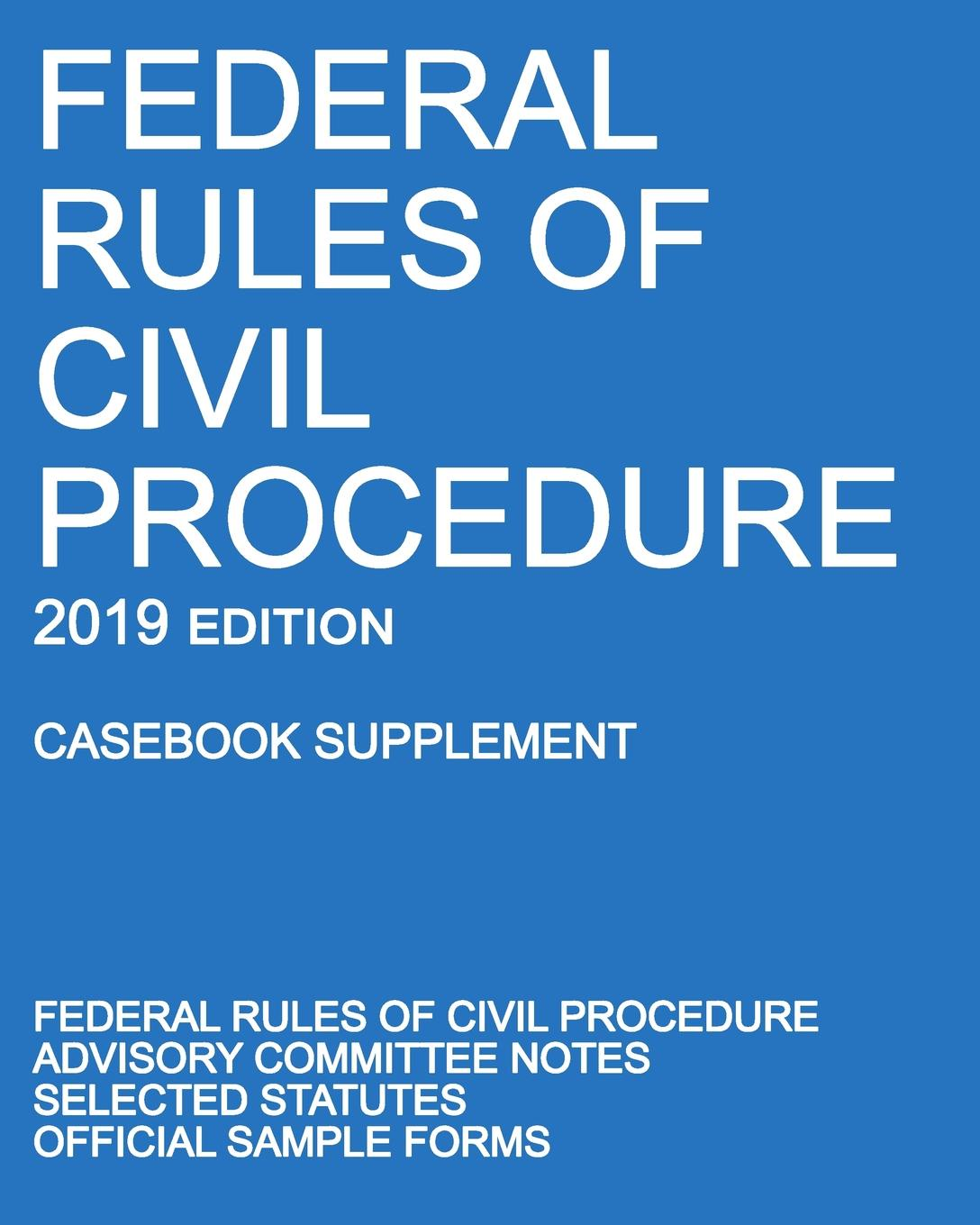 Michigan Legal Publishing Ltd. Federal Rules of Civil Procedure; 2019 Edition (Casebook Supplement). With Advisory Committee Notes, Selected Statutes, and Official Forms утюг federal max2