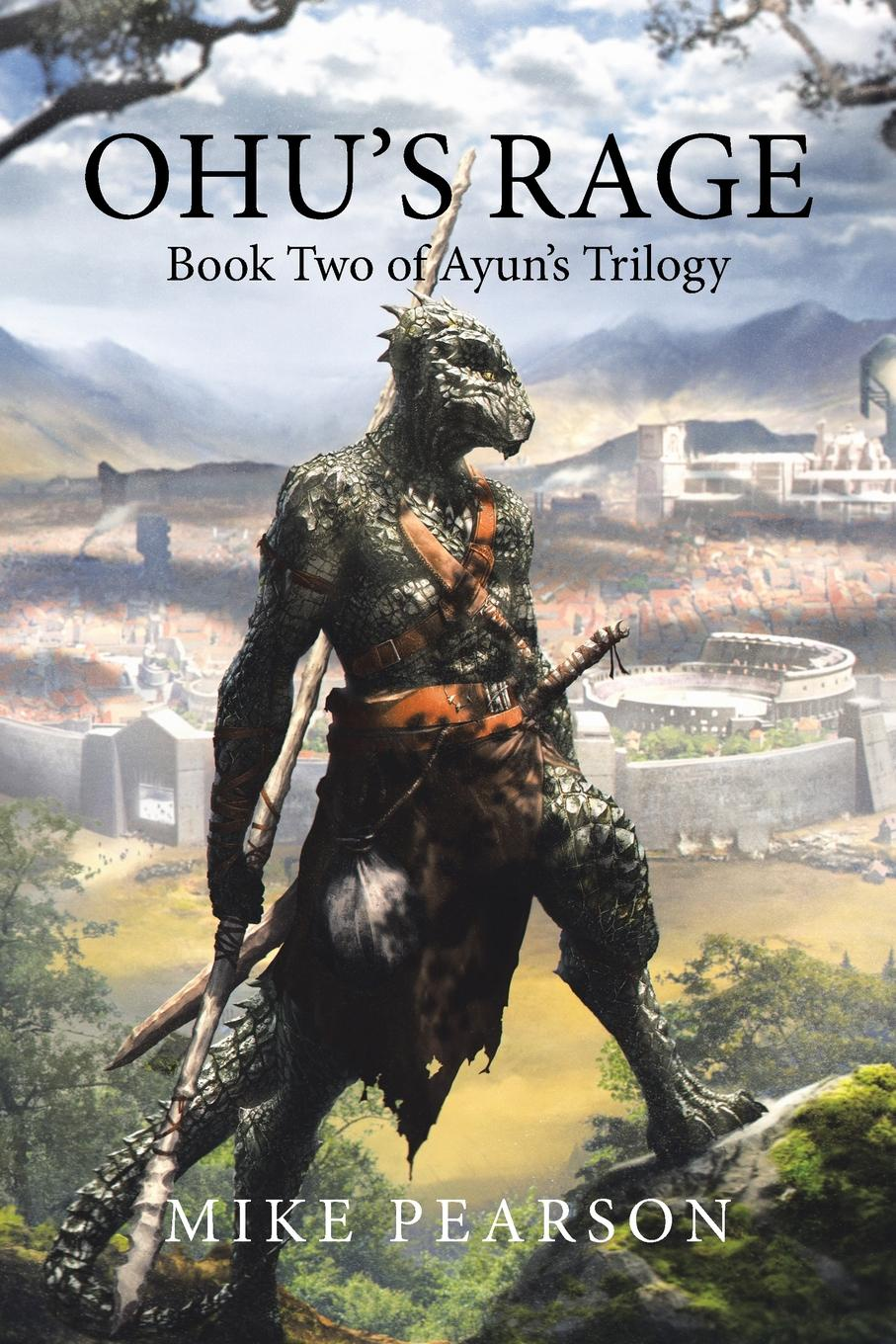 Mike Pearson Ohu.s Rage. Book Two of Ayun.s Trilogy