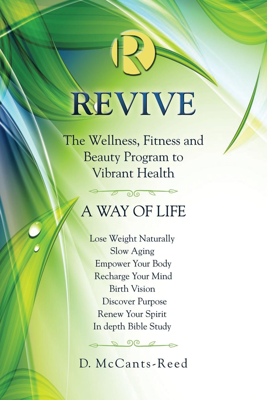 D. McCants-Reed Revive. The Wellness, Fitness and Beauty Program to Vibrant Health nix g the keys to the kingdom book seven lord sunday