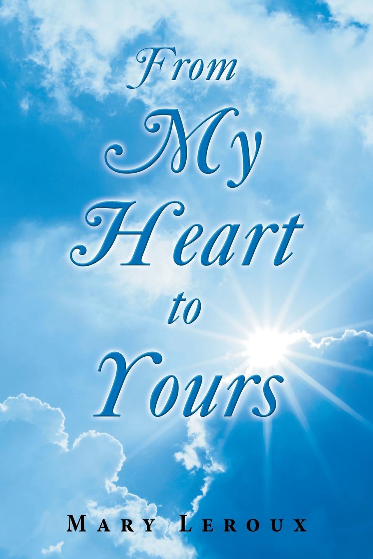Mary Leroux From My Heart to Yours чехлы накладки для телефонов кпк change my heart to your heart iphone6 6plus 5s
