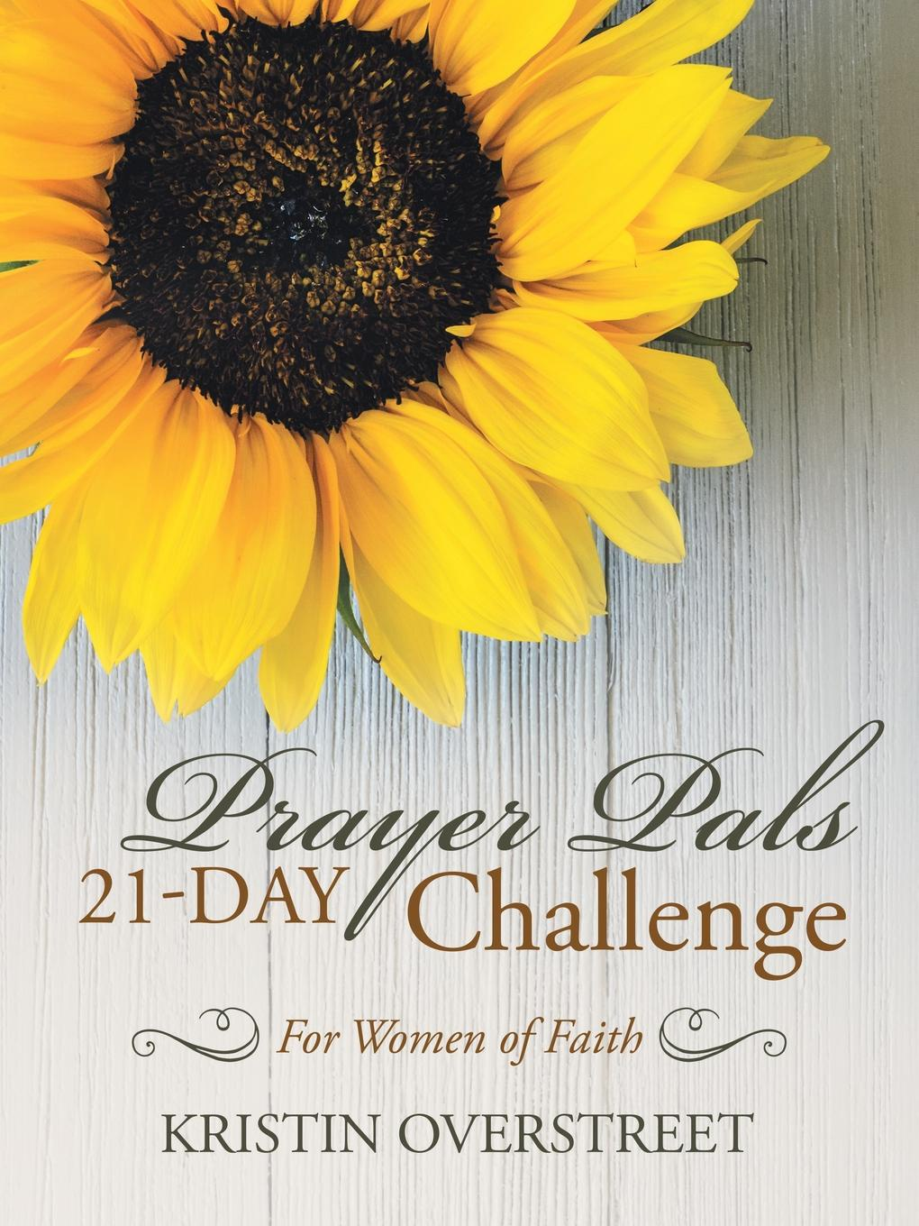 Kristin Overstreet Prayer Pals 21-Day Challenge. For Women of Faith maryanne bennie paper flow 28 day challenge