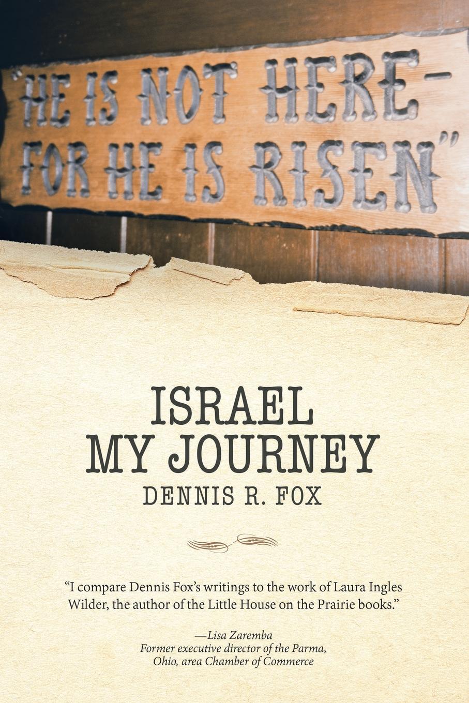 Dennis R. Fox Israel. My Journey s liddle in my garden