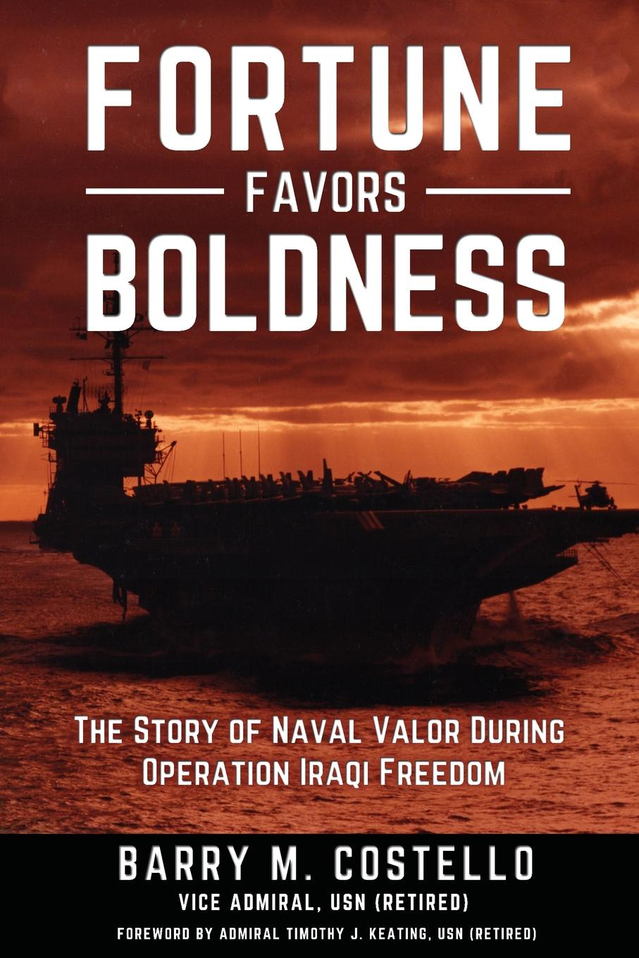 Barry M. Costello FORTUNE FAVORS BOLDNESS. The Story of Naval Valor During Operation Iraqi Freedom malcolm kemp extreme events robust portfolio construction in the presence of fat tails isbn 9780470976791