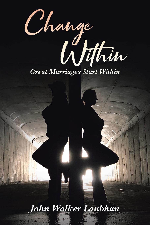 John Walker Laubhan Change Within take my spouse please