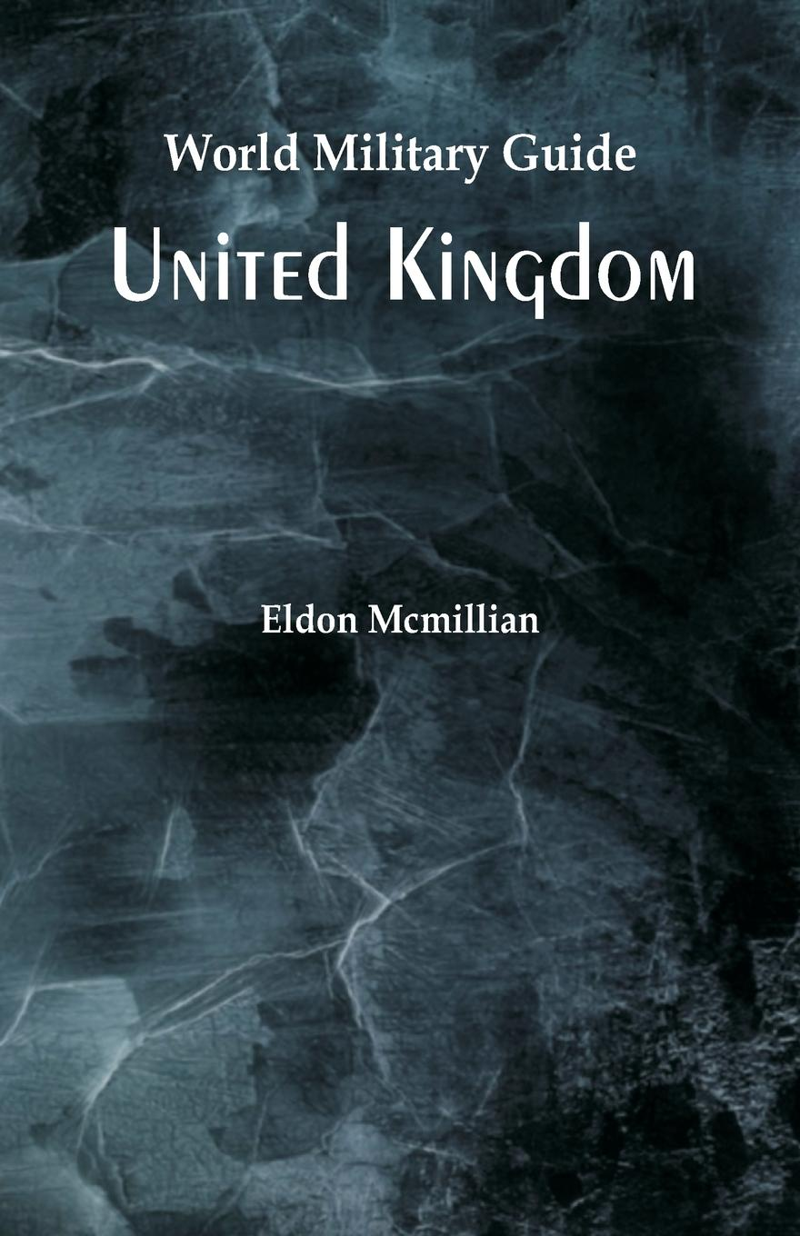 Eldon Mcmillian World Military Guide. United Kingdom war photography images of armed conflict and its aftermath