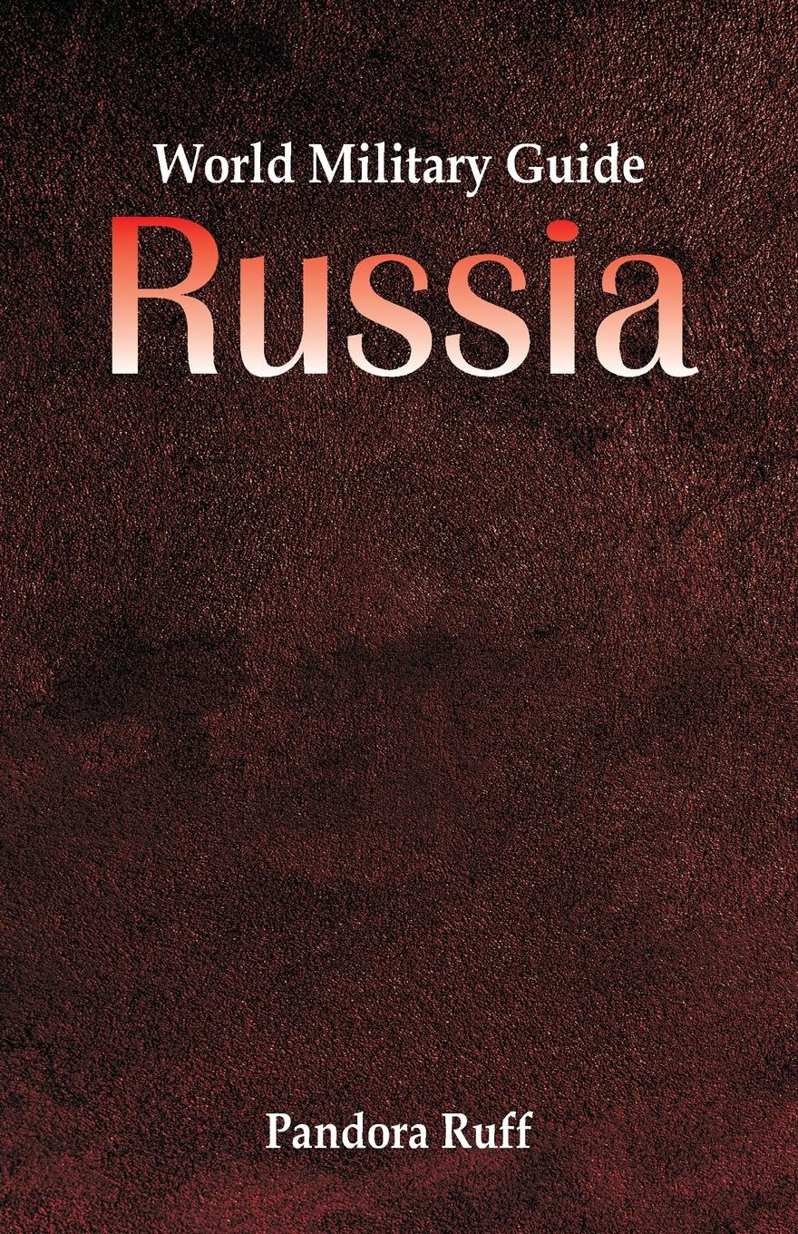 Pandora Ruff World Military Guide. Russia war photography images of armed conflict and its aftermath