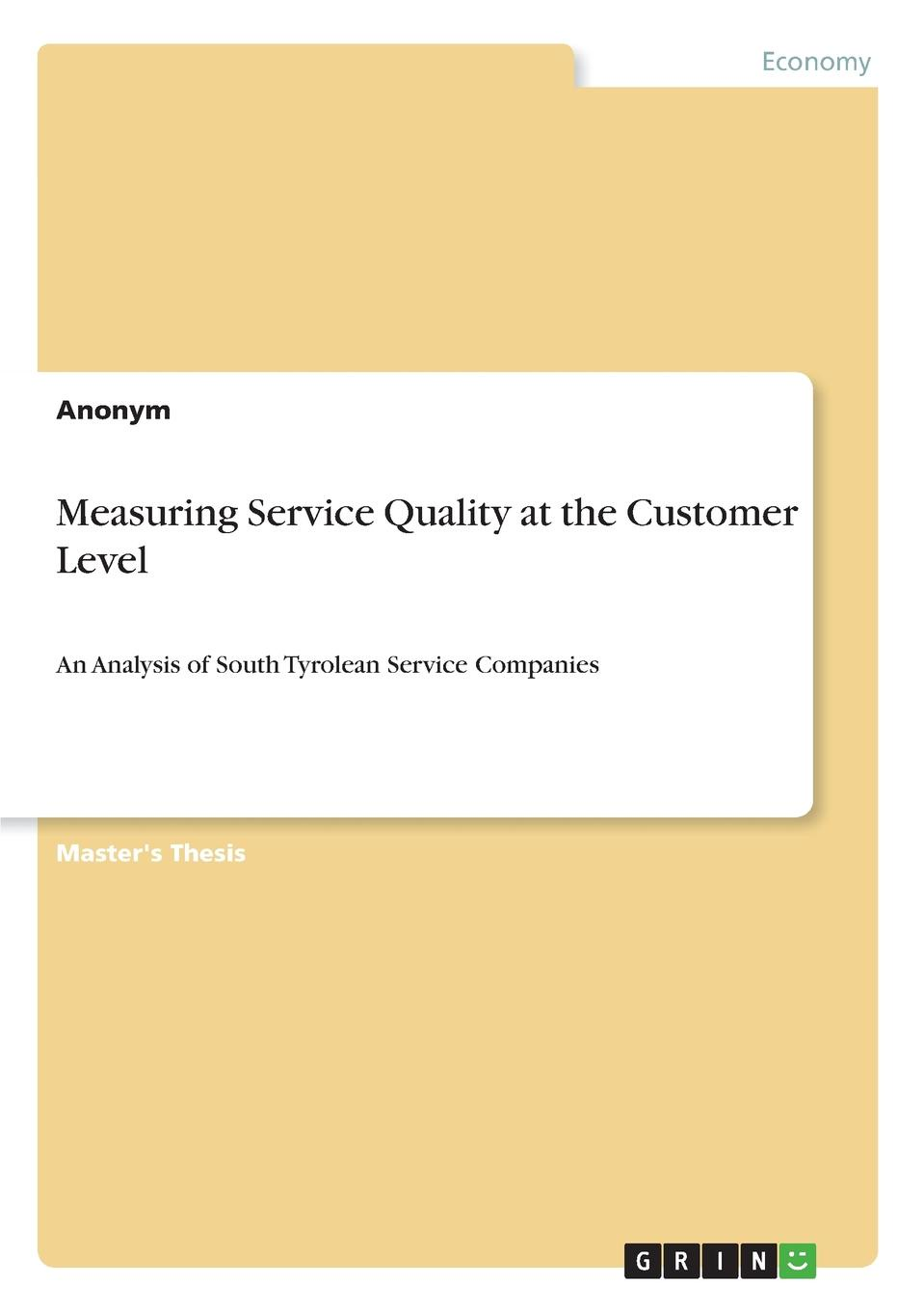 Measuring Service Quality at the Customer Level Master's Thesis from the year 2015 in the subject Business...