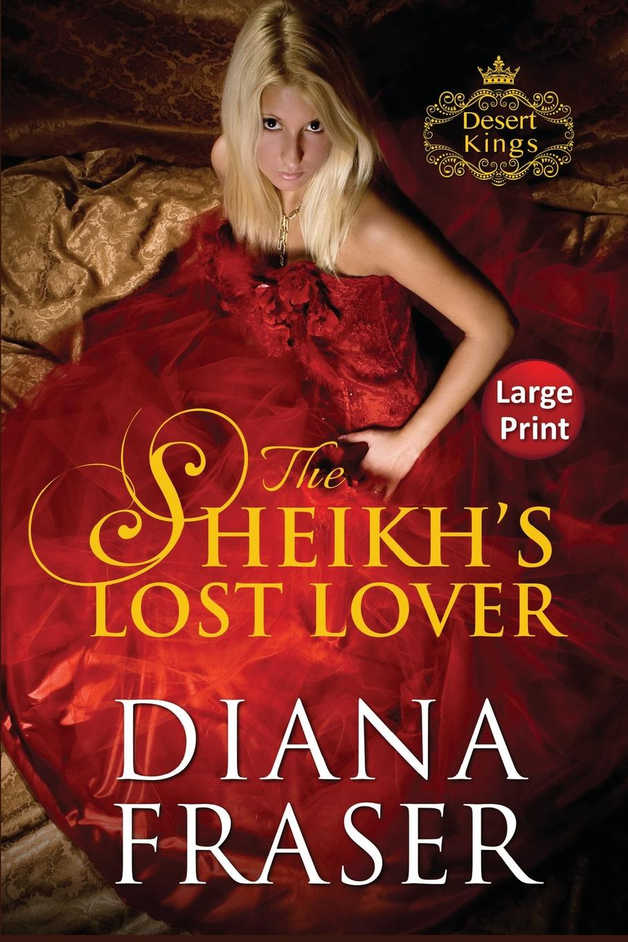 Diana Fraser The Sheikh.s Lost Lover. Large Print two weeks with the queen