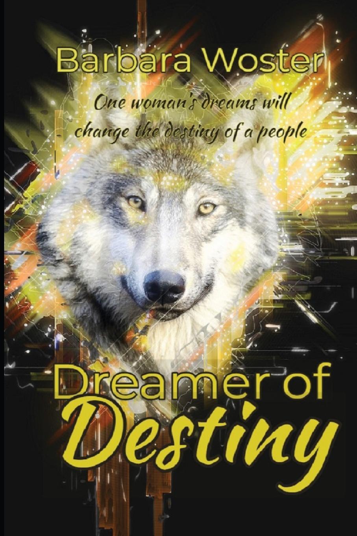 Barbara Woster Dreamer of Destiny barbara sinor finding destiny