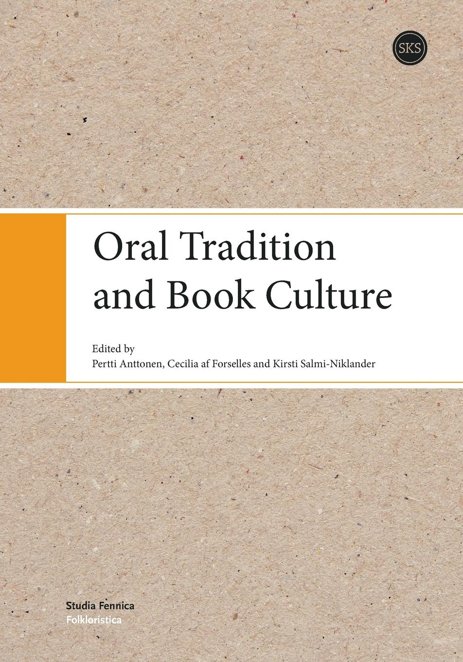 Pertti Anttonen, Cecilia af Forselles, Kirsti Salmi-Niklander Oral Tradition and Book Culture цена в Москве и Питере
