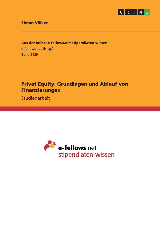 Private Equity. Grundlagen und Ablauf von Finanzierungen Studienarbeit aus dem Jahr 2016 im Fachbereich BWL - Bank, Brse...