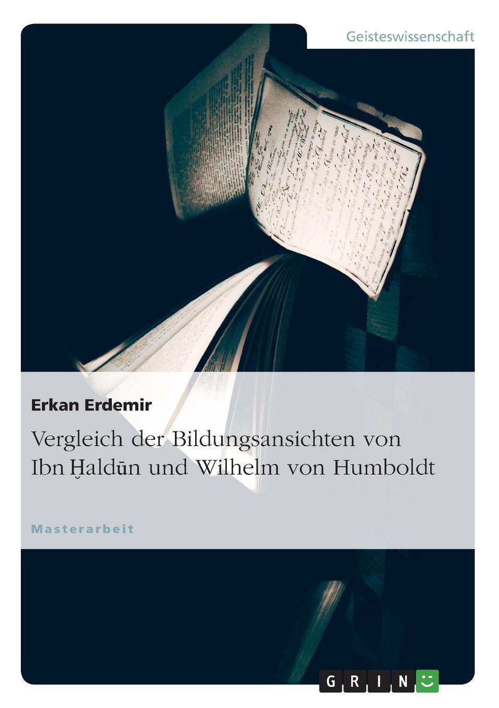 Erkan Erdemir Vergleich der Bildungsansichten von Ibn Haldun und Wilhelm von Humboldt annette wallbruch das sprachverstandnis karl ferdinand beckers im vergleich zu wilhelm von humboldt