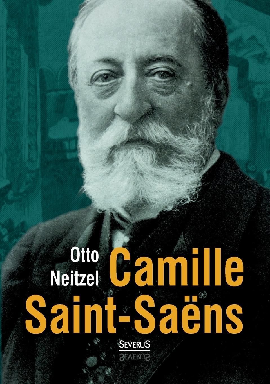 Otto Neitzel Camille Saint-Saens saint saëns camille 1835 1921 samson et dalila opera en 3 actes et 4 tableaux french edition