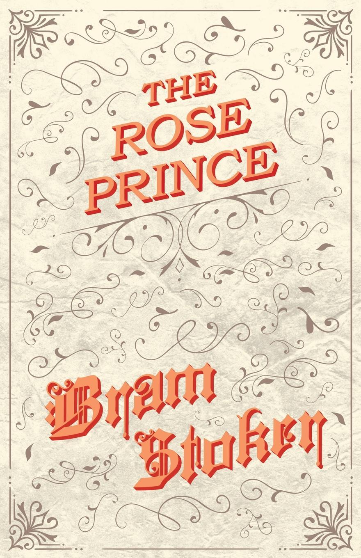 Bram Stoker The Rose Prince stoker b the jewel of seven stars