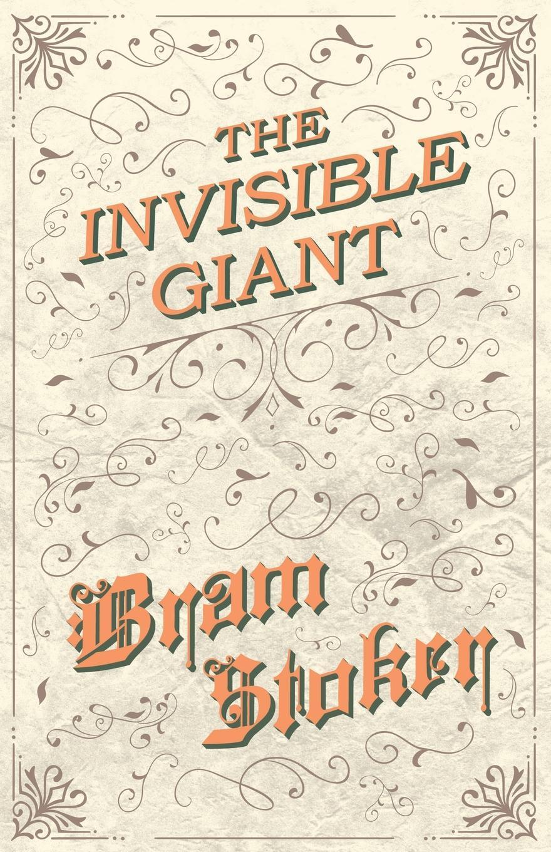 Bram Stoker The Invisible Giant stoker b the jewel of seven stars