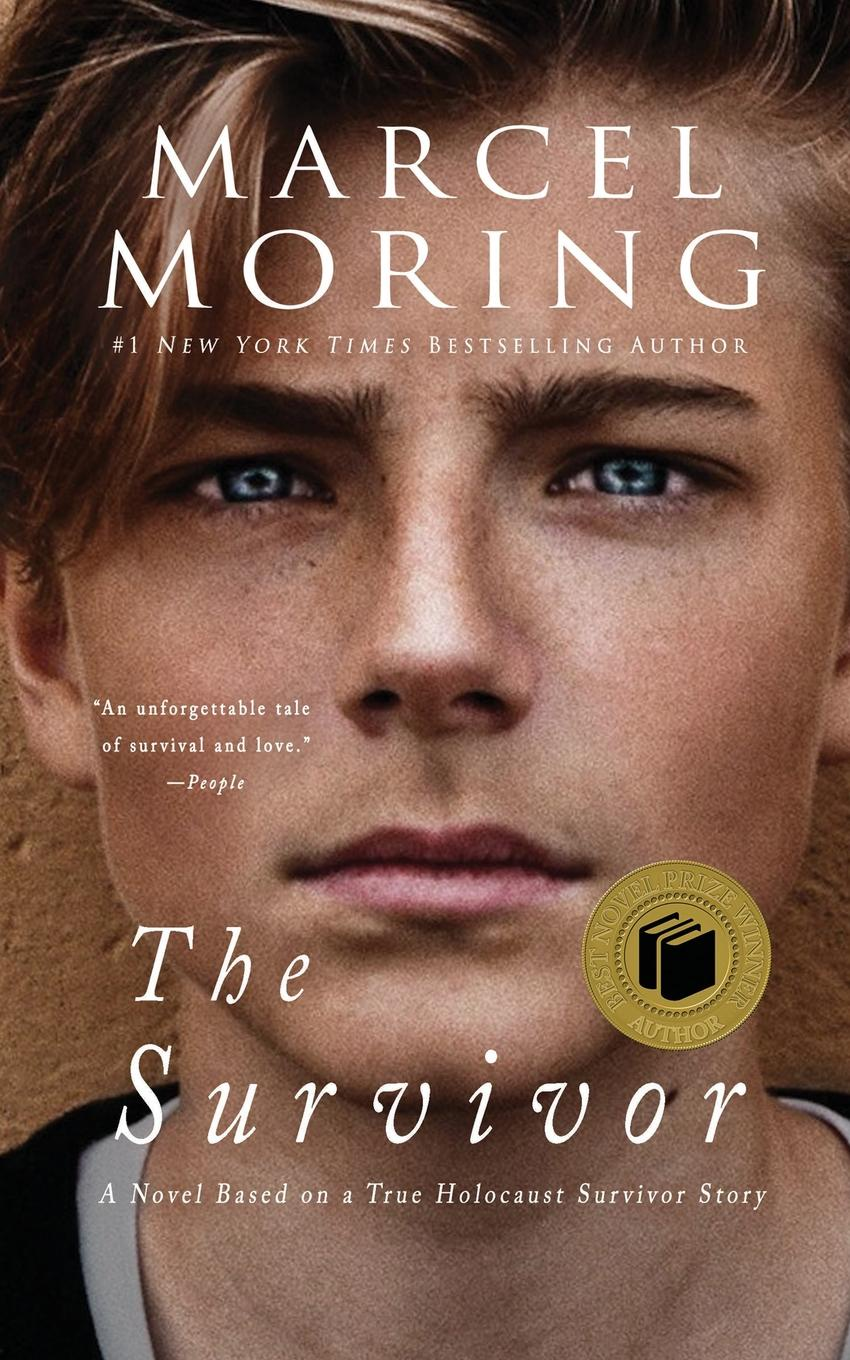 Marcel Moring The Survivor. A Novel Based on a True Holocaust Survivor Story nina rae springfields the power of hope