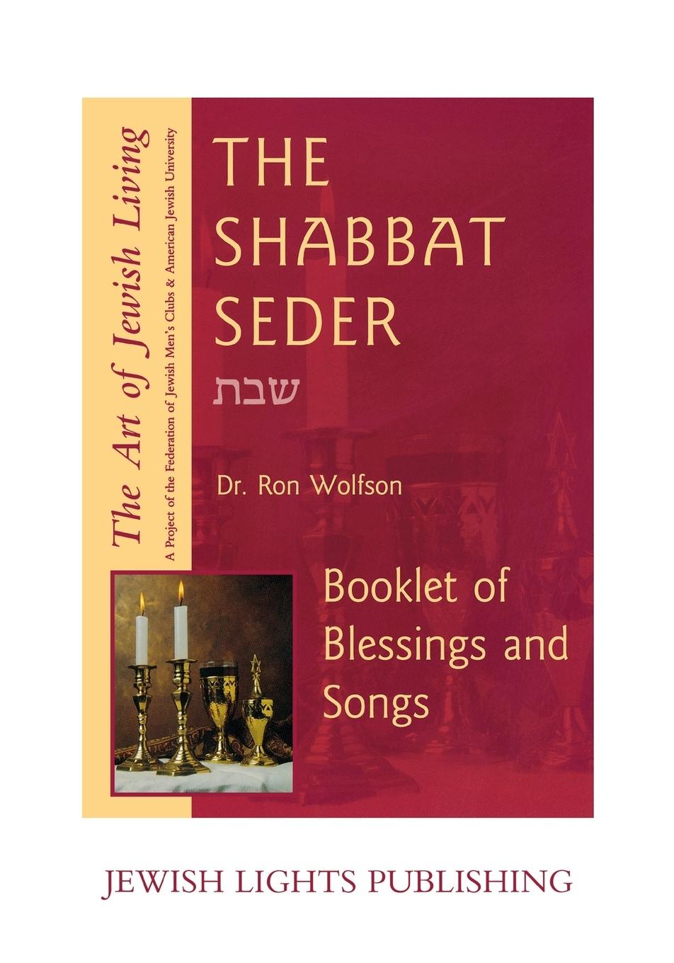 Dr. Ron Wolfson Shabbat Seder. Booklet of Blessings and Songs evelyn underhill the complete christian mystic a practical step by step guide for awakening to the presence of god