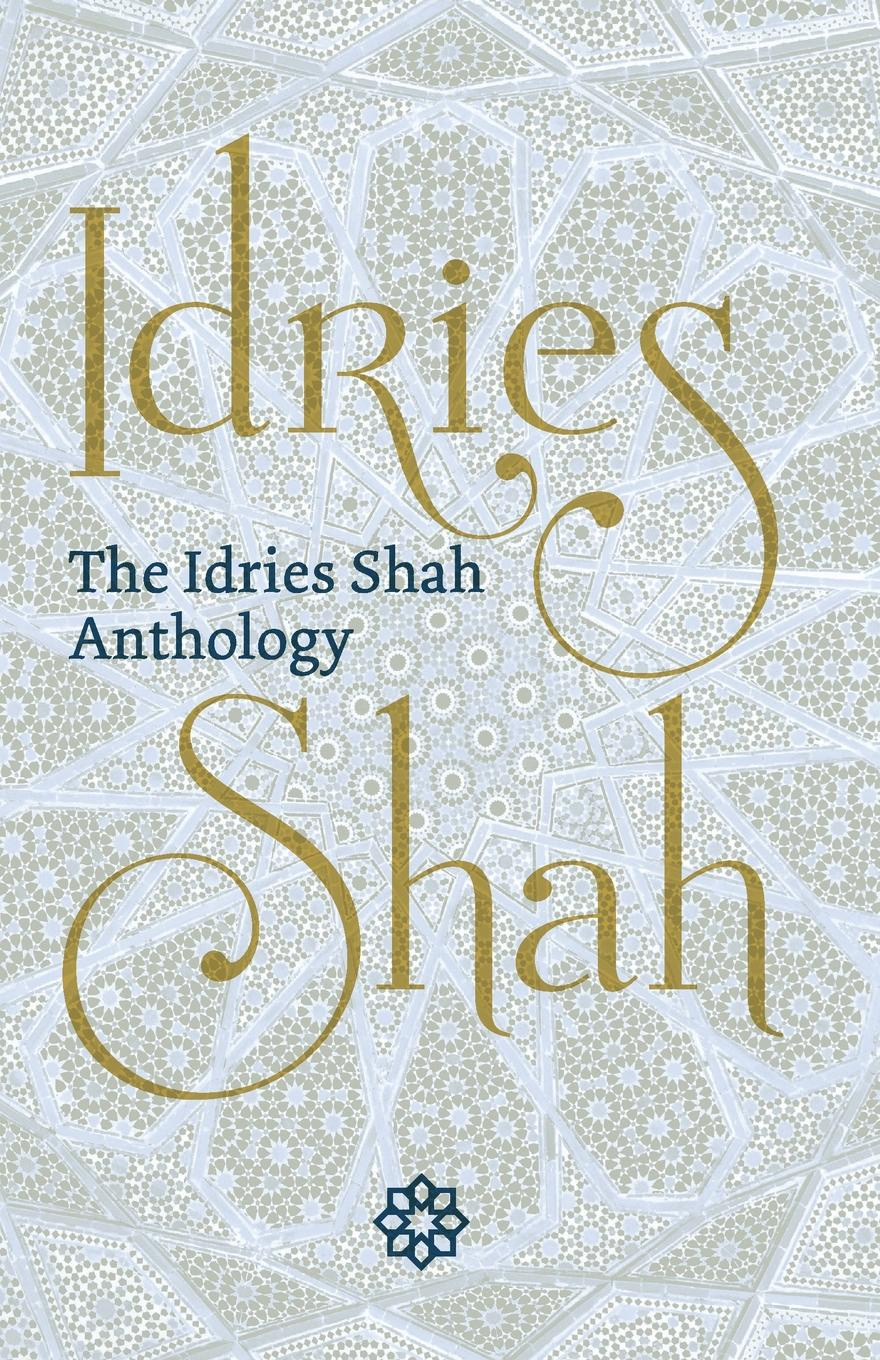 Idries Shah The Idries Shah Anthology idries shah the exploits of the incomparable mulla nasrudin