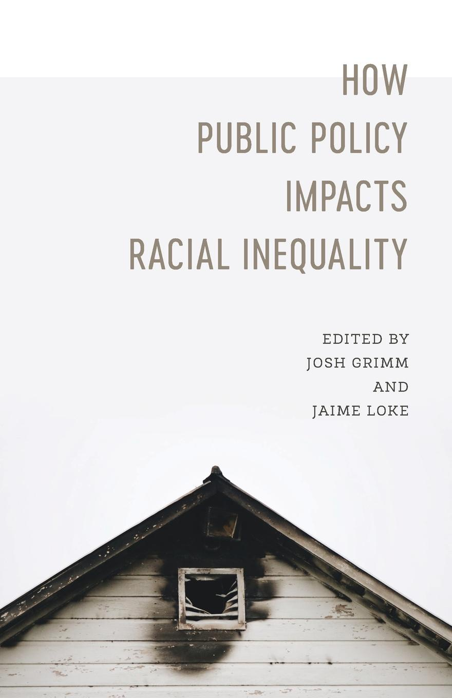 How Public Policy Impacts Racial Inequality how public policy impacts racial inequality