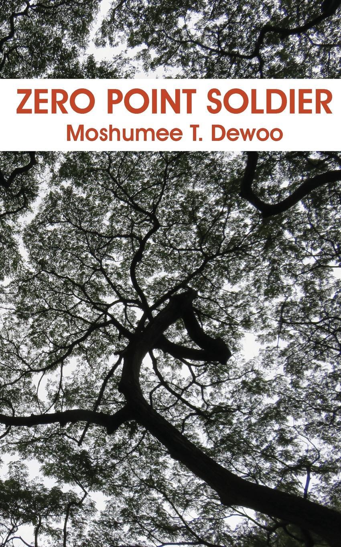 Moshumee T. Dewoo Zero Point Soldier modern death