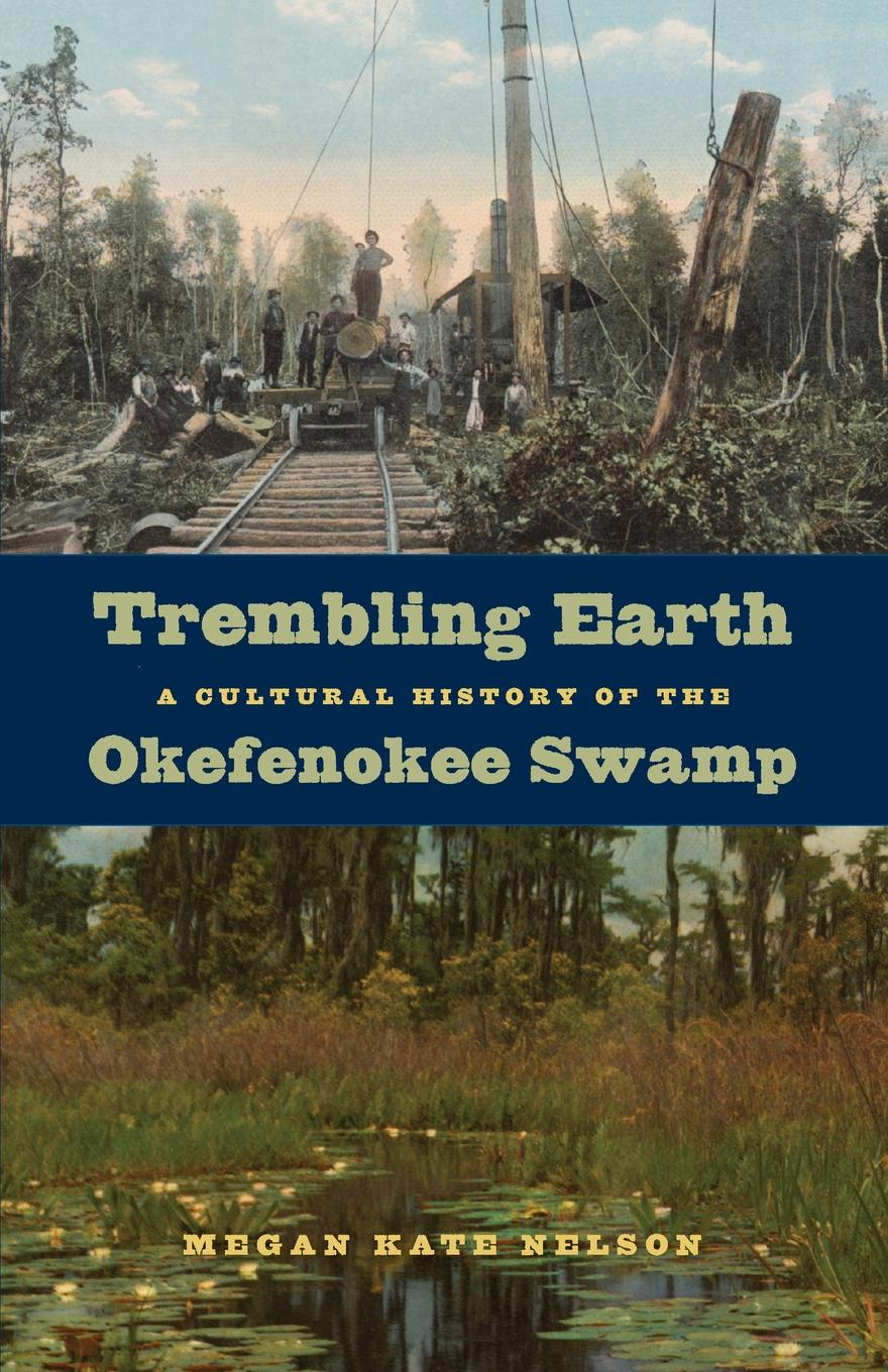 Megan Kate Nelson Trembling Earth. A Cultural History of the Okefenokee Swamp conservation of swamp deer in terai grassland of northern india