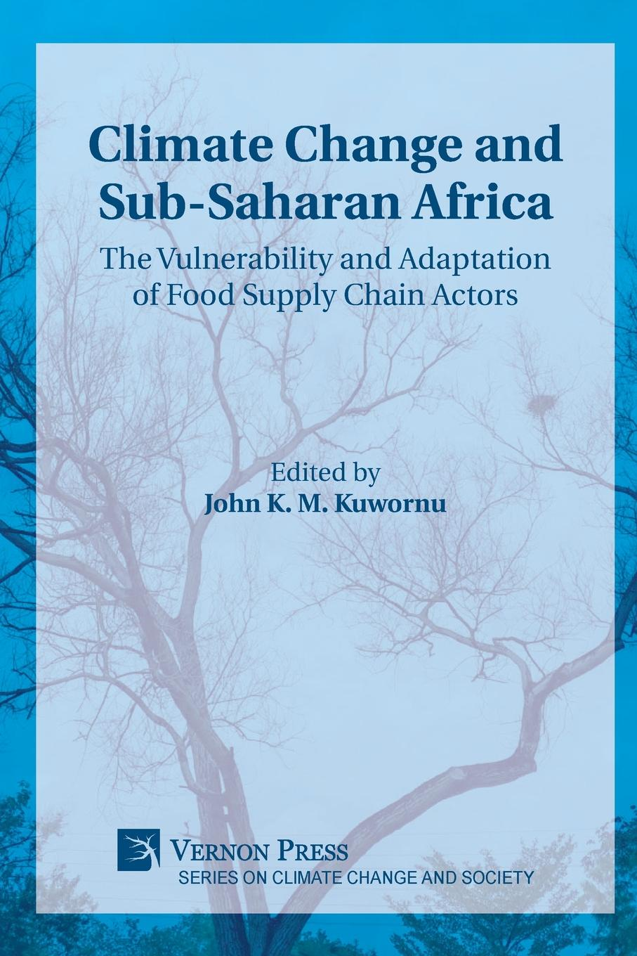 Climate Change and Sub-Saharan Africa. The Vulnerability and Adaptation of Food Supply Chain Actors недорго, оригинальная цена