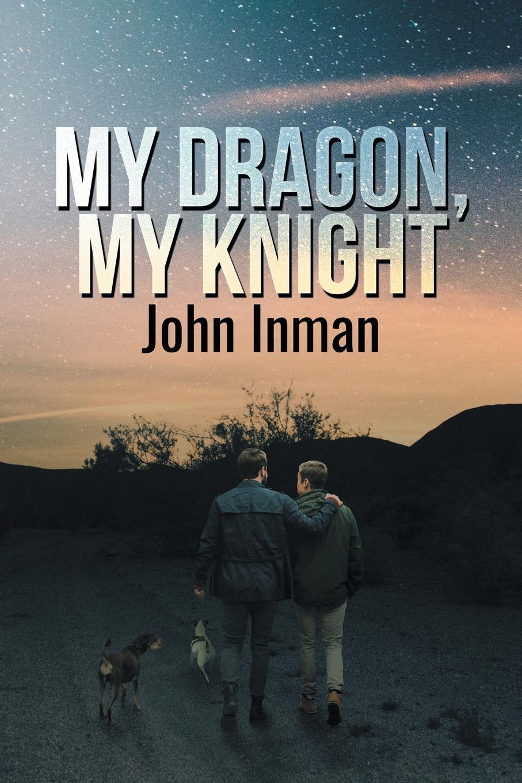 лучшая цена John Inman My Dragon, My Knight