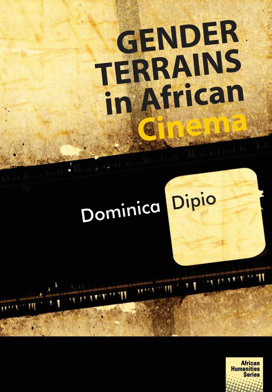 Dominica Dipio. Gender Terrains in African Cinema