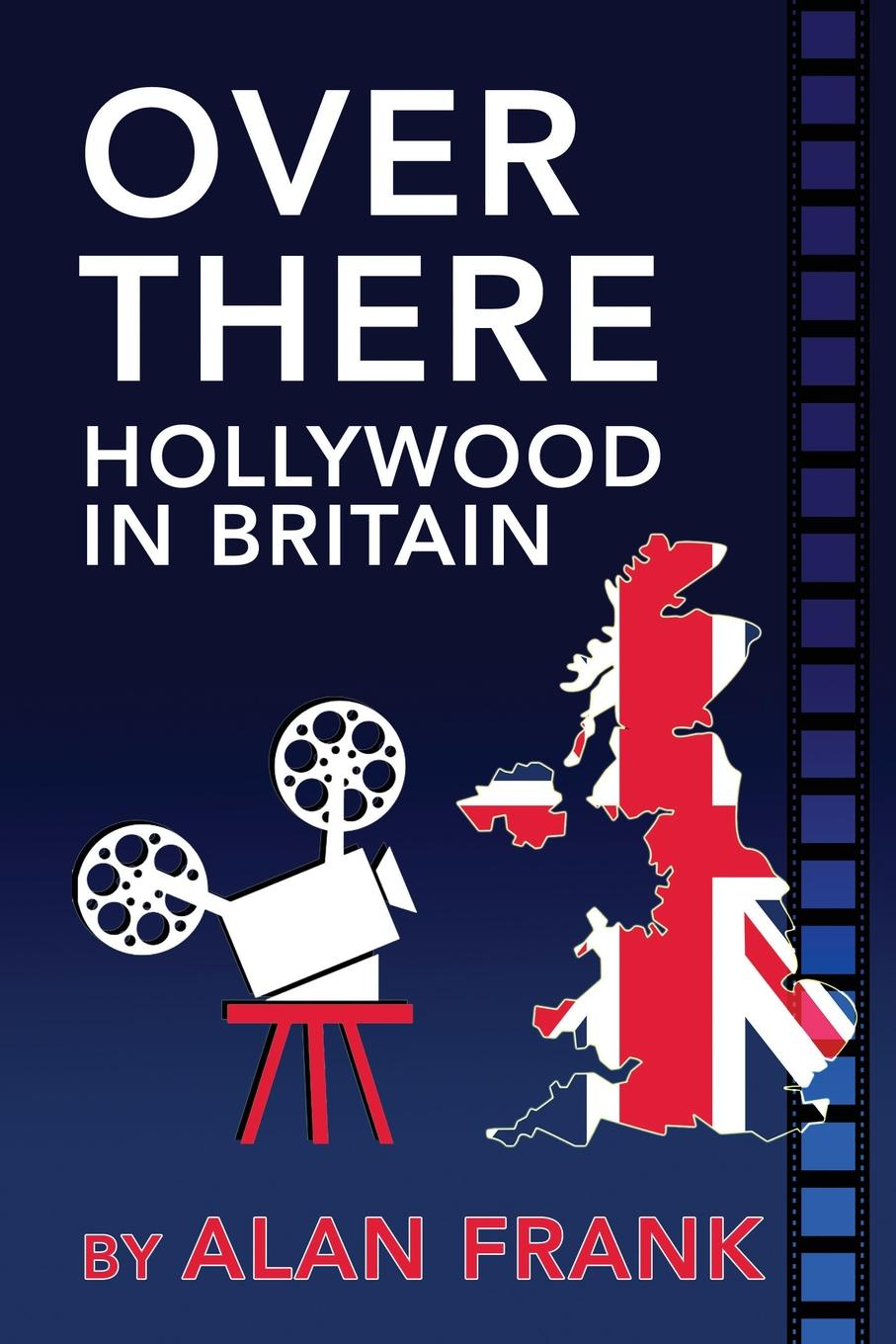 Alan Frank Over There - Hollywood in Britain недорого