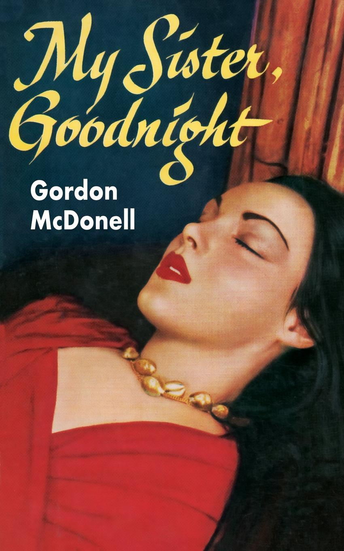 Gordon McDonnell My Sister, Goodnight midnight in broad daylight