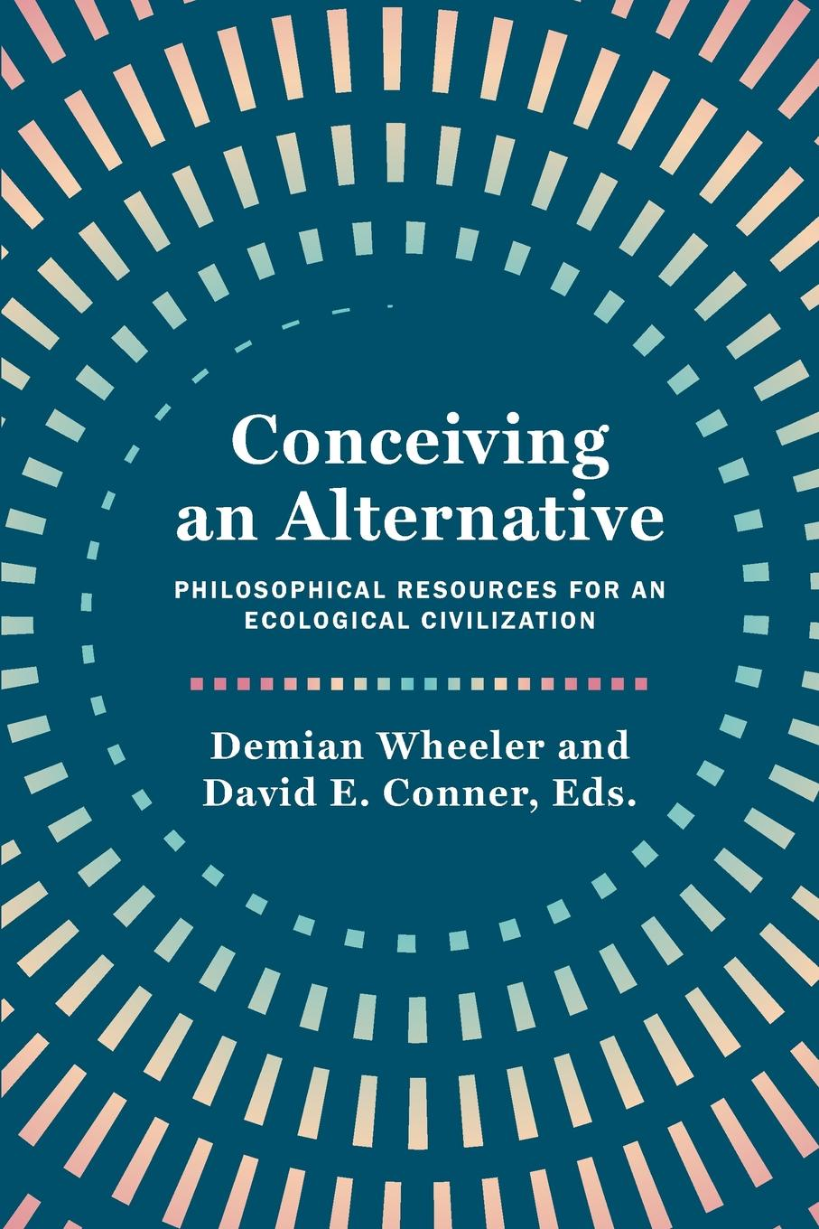 Фото - Conceiving an Alternative. Philosophical Resources for an Ecological Civilization conceiving an alternative philosophical resources for an ecological civilization