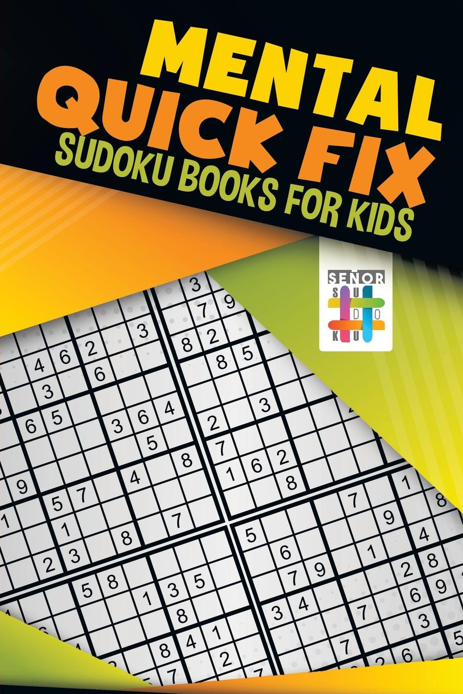 Senor Sudoku Mental Quick Fix . Sudoku Books for Kids цены онлайн
