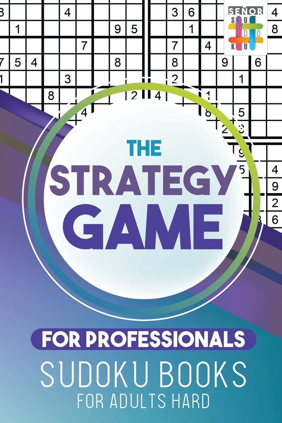 Senor Sudoku The Strategy Game for Professionals . Books Adults Hard