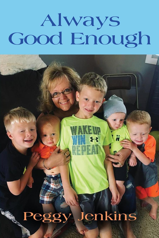 цена Peggy Jenkins Always Good Enough онлайн в 2017 году