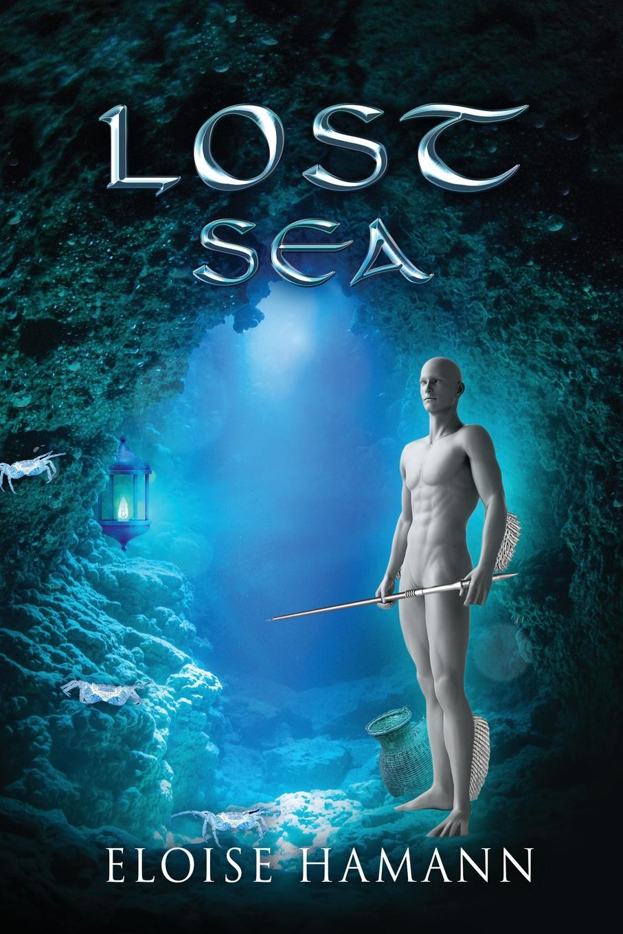 Фото - Eloise Hamann Lost Sea. Escape from Lower World david woodard the narrative of captain david woodard and four seamen who lost their ship while in a boat at sea and surrendered themselves up to the malays in the sufferings and their escape from the