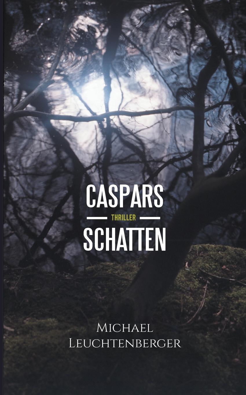Michael Leuchtenberger Caspars Schatten