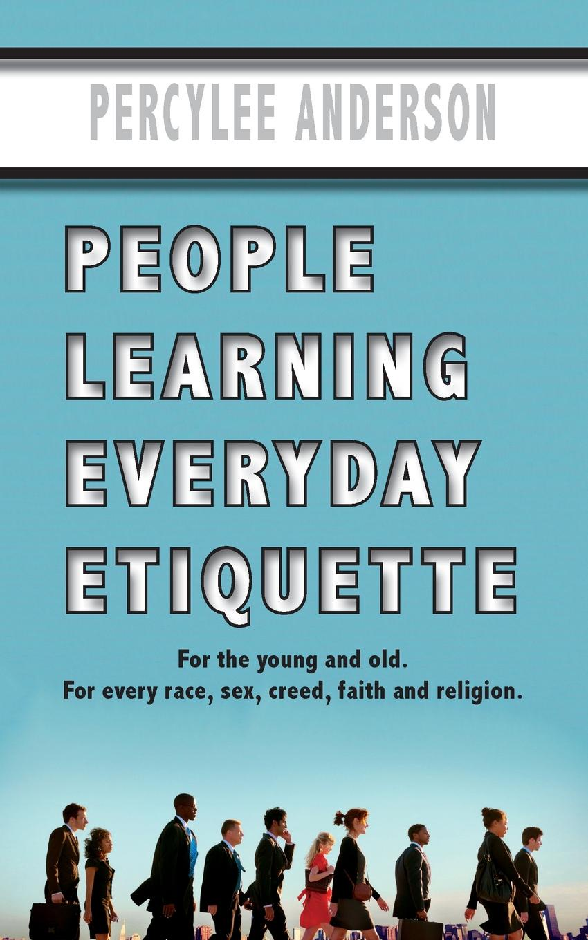 PercyLee Anderson People Learning Everyday Etiquette us and them