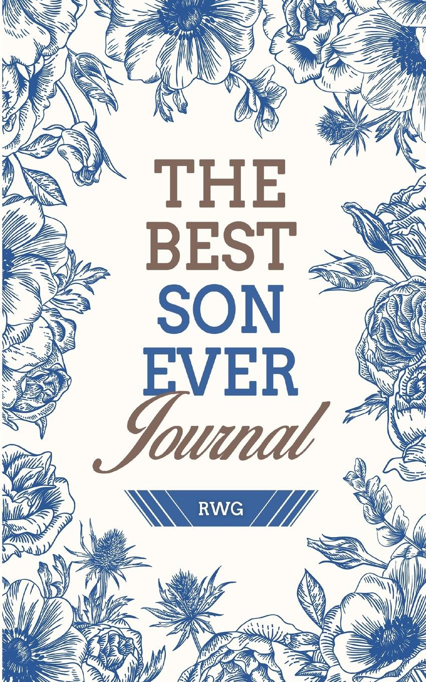 "RWG. Best Son Ever Journal. 50 Pages 5"" X 8"" Lined Paper"