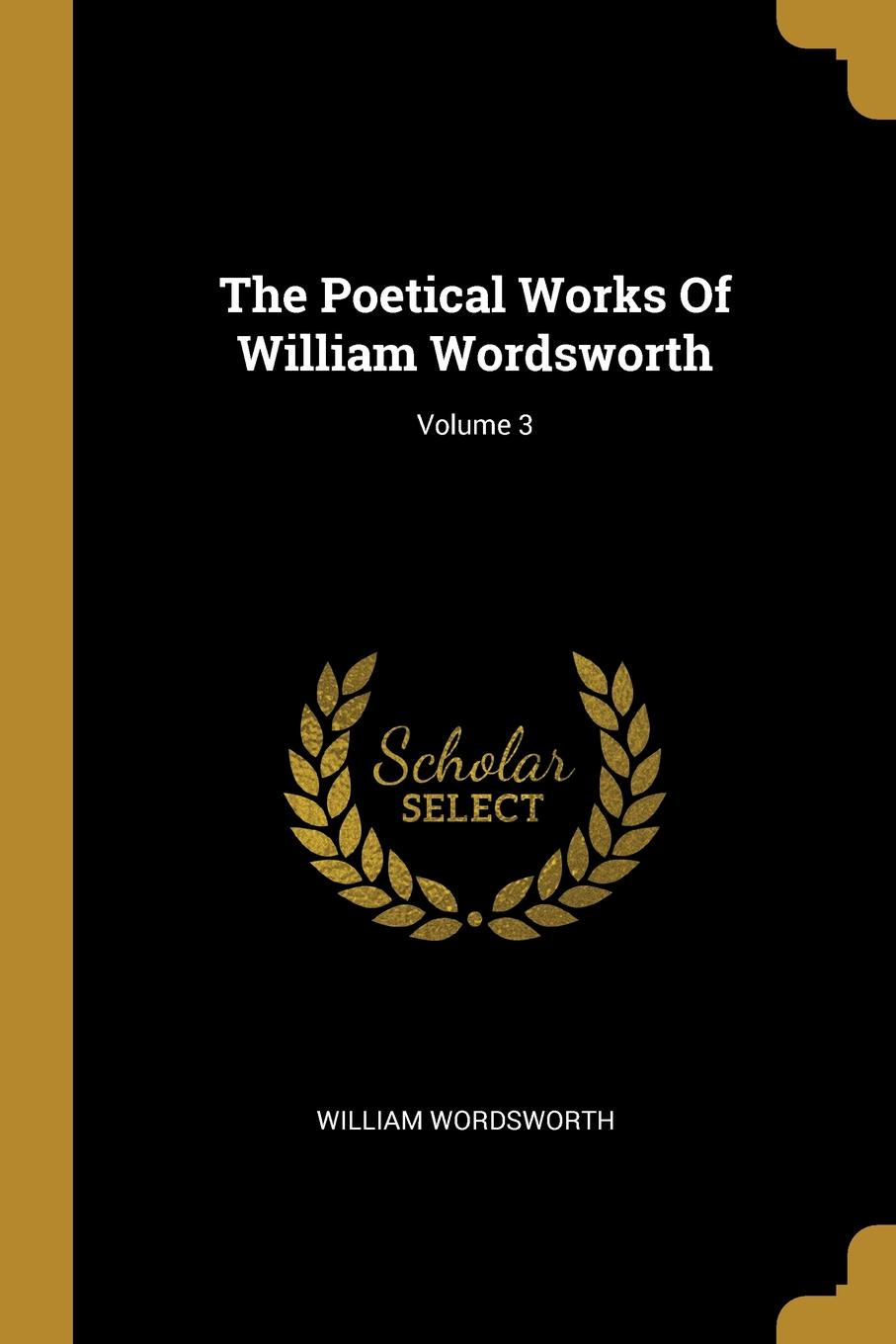 The Poetical Works Of William Wordsworth; Volume 3