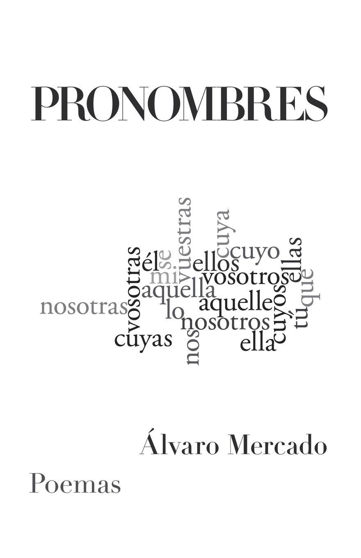 Álvaro Mercado Pronombres. Poemas fernando de lira poemas al amor