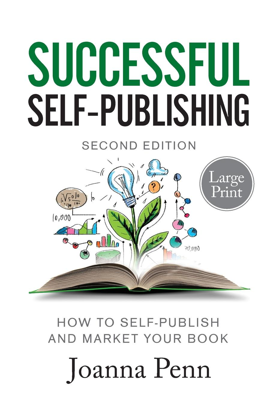 Joanna Penn Successful Self-Publishing Large Print Edition. How to self-publish and market your book in ebook, print, and audiobook keven ashley gambold how to blow a million dollars an ex entrepreneur s tale of what not to do