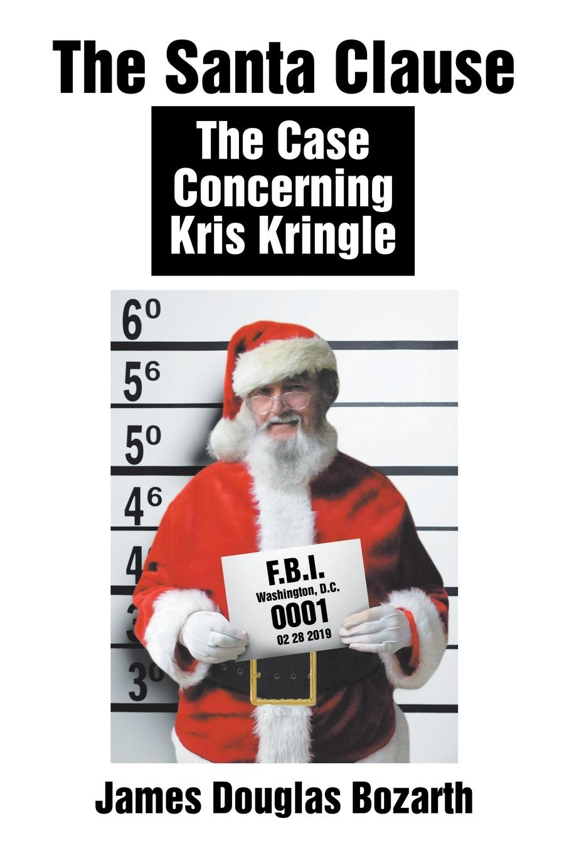 лучшая цена James Douglas Bozarth The Santa Clause. The Case Concerning Kris Kringle