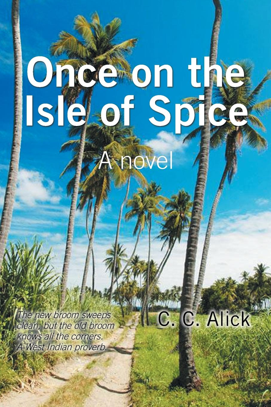 C. C. Alick Once on the Isle of Spice murder d c